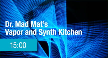 Dr. Mad Mat's Vapor & Synth Kitchen